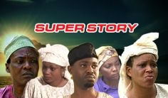 Super Story on iROKOtv - Nollywood