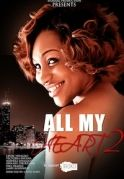 All My Heart 2 on iROKOtv - Nollywood