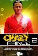Crazy Prince 2 on iROKOtv - Nollywood