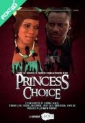 Princess Choice on iROKOtv - Nollywood