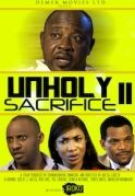Unholy Sacrifice 2 on iROKOtv - Nollywood