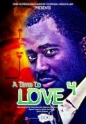 A Time To Love 4 on iROKOtv - Nollywood