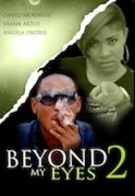 Beyond My Eyes 2 on iROKOtv - Nollywood