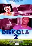 Diekola 2 on iROKOtv - Nollywood