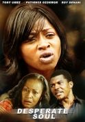 Desperate Soul on iROKOtv - Nollywood
