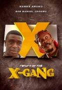The Return Of  X-Gang on iROKOtv - Nollywood