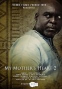 My Mothers Heart  2 on iROKOtv - Nollywood