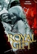 Royal Gift on iROKOtv - Nollywood