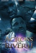 Across The River 2 on iROKOtv - Nollywood