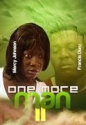 One More Man 2 on iROKOtv - Nollywood