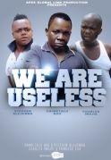 We Are Useless on iROKOtv - Nollywood