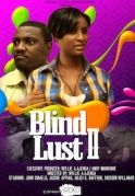 Blind Lust 2 on iROKOtv - Nollywood