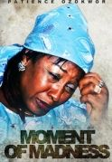 Moments Of Madness on iROKOtv - Nollywood
