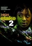 High Stakes 2 on iROKOtv - Nollywood