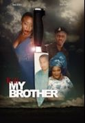 Kill My Brother on iROKOtv - Nollywood
