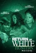 Return Of White Hunters on iROKOtv - Nollywood