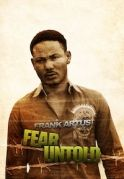 Fear Untold on iROKOtv - Nollywood