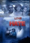 To Love And To Hate on iROKOtv - Nollywood