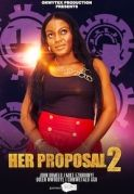 Her Proposal 2 on iROKOtv - Nollywood