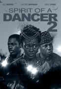 Spirit Of A Dancer 2 on iROKOtv - Nollywood