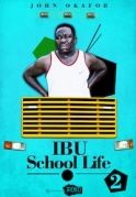Ibu School Life 2 on iROKOtv - Nollywood