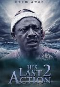 His Last Action 2 on iROKOtv - Nollywood