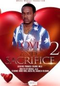 Love And Sacrifice  2 on iROKOtv - Nollywood