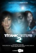 Titanic Sisters 2 on iROKOtv - Nollywood