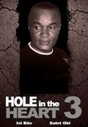 Hole In The Heart 3 on iROKOtv - Nollywood