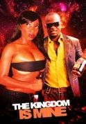 The Kingdom Is Mine on iROKOtv - Nollywood