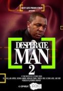 Desperate Man 2 on iROKOtv - Nollywood