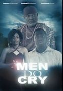 Men Do Cry on iROKOtv - Nollywood