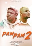 Pam Pam 2 on iROKOtv - Nollywood