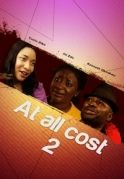 At All Cost 2 on iROKOtv - Nollywood