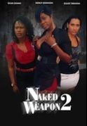 Naked Weapon 2 on iROKOtv - Nollywood