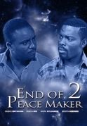 End Of Peace Maker 2 on iROKOtv - Nollywood