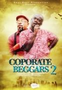Corporate Beggars 2 on iROKOtv - Nollywood