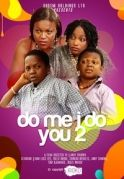 Do Me I Do You 2 on iROKOtv - Nollywood