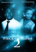 A Piece Of Flesh 2 on iROKOtv - Nollywood
