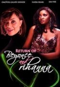 Return Of Beyonce & Rihanna on iROKOtv - Nollywood