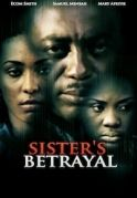 Sisters Betrayal on iROKOtv - Nollywood