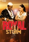 Royal Storm on iROKOtv - Nollywood