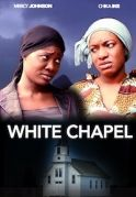 White Chapel on iROKOtv - Nollywood