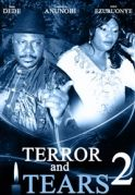 Terror & Tears 2 on iROKOtv - Nollywood