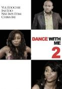 Dance With Me 2 on iROKOtv - Nollywood