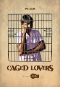 Caged Lovers on iROKOtv - Nollywood