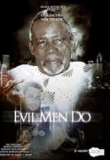 Evil Men Do on iROKOtv - Nollywood
