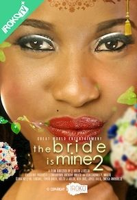 The Bride Is Mine 2 on iROKOtv - Nollywood