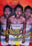 Royal Wives  2 on iROKOtv - Nollywood