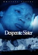 Desperate Sister on iROKOtv - Nollywood